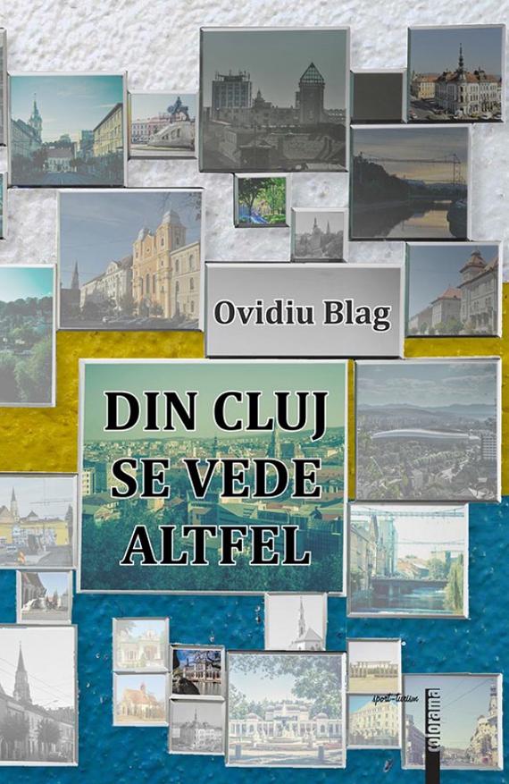 Din Cluj se vede altfel